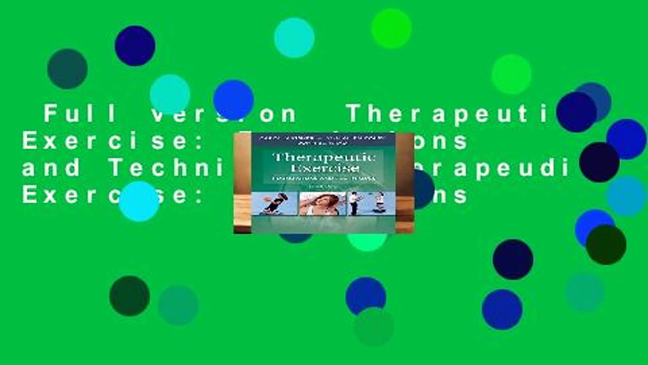 Full version  Therapeutic Exercise: Foundations and Techniques (Therapeudic Exercise: Foundations