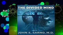 Full version  The Divided Mind: The Epidemic of Mindbody Disorders  For Free
