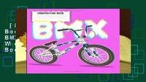 [Read] BMX Composition Book: Vintage 80s 90s BMX RACING Dirt Bike Wide Ruled Composition Book
