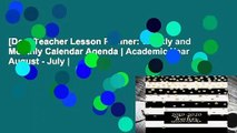 [Doc] Teacher Lesson Planner: Weekly and Monthly Calendar Agenda | Academic Year August - July |