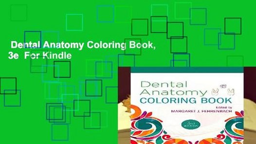 Dental Anatomy Coloring Book, 3e For Kindle