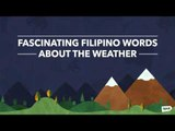 Fascinating Filipino Words About The Weather