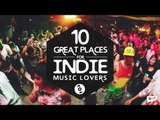 10 Places for Indie Music Lovers