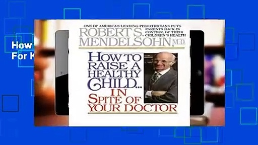 How To Raise A Healthy Chil  For Kindle