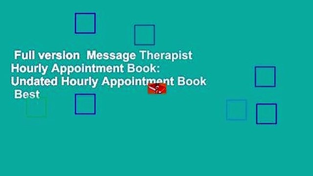 Full version  Message Therapist Hourly Appointment Book: Undated Hourly Appointment Book  Best