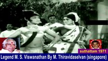 Legend M. S. Viswanathan By M. Thiravidaselvan (singapore) Vol 84     suthattam  1971  song  2