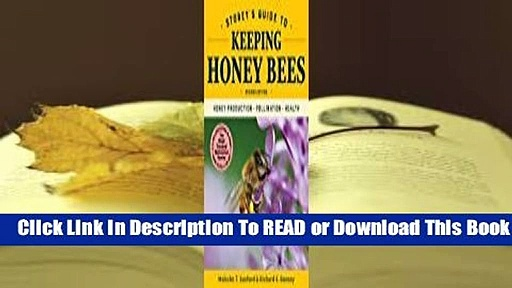 [Read] Storey's Guide to Keeping Honey Bees: Honey Production, Pollination, Health  For Kindle