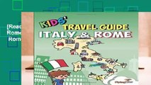 [Read] Kids  Travel Guide - Italy   Rome: The fun way to discover Italy   Rome--especially for