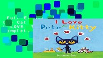 Full E-book  Pete the Cat  PETE THE KITTY  I LOVE PETE THE KITTY Complete