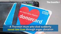 Thornton mum who died suddenly saved two lives through organ donation
