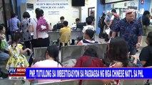 PNP, tutulong sa imbestigasyon sa pagdagsa ng mga Chinese nat'l sa PHL