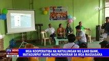 Mga kooperatiba na natulungan ng Landbank, matagumpay nang nagpapahiram sa mga magsasaka