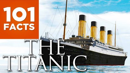 101 Facts About The Titanic