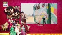 Barfi Laddu Episode 10 | 1st August 2019