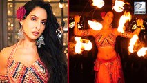 Nora Fatehi's Dance With Fire Is Too Hot To Handle
