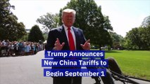 Trump Announces New China Tariffs to Begin September 1
