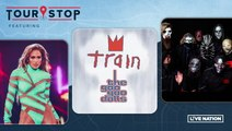 Tour Stop: Jennifer Lopez, Train & Goo Goo Dolls, Slipknot