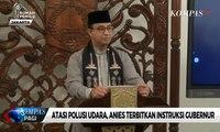 Atasi Polusi Udara, Anies Terbitkan Instruksi Gubernur