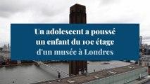 Un adolescent arrêté pour avoir poussé un enfant du 10e étage de la Tate Modern de Londres
