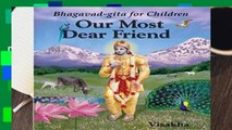 Full E-book  Our Most Dear Friend: Bhagavad-gita for Children Complete
