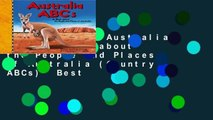 Full E-book  Australia ABCs: A Book about the People and Places of Australia (Country ABCs)  Best