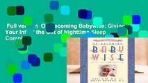 Full version  On Becoming Babywise: Giving Your Infant the Gift of Nighttime Sleep Complete