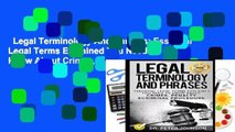 Legal Terminology And Phrases: Essential Legal Terms Explained You Need To Know About Crimes,