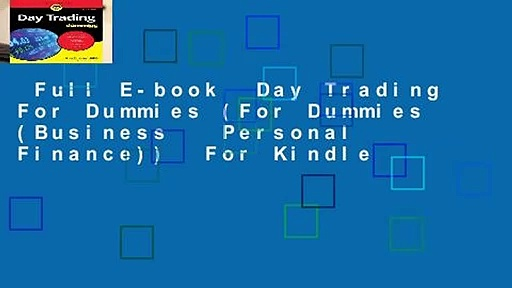 Full E-book  Day Trading For Dummies (For Dummies (Business   Personal Finance))  For Kindle