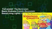 Full version  The Berenstain Bears Kindness Counts (Berenstain Bears/Living Lights) Complete