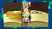 F.R.E.E [D.O.W.N.L.O.A.D] Eat Dairy Free: Your Essential Cookbook for Everyday Meals, Snacks, and