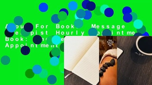 About For Books  Message Therapist Hourly Appointment Book: Undated Hourly Appointment Book  Best