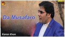 Pashto New Song -  Da Musafaro -  Karan Khan