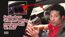 Sachin shares 'driverless' parking experience with 'Mr. India'