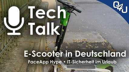 E-Scooter in Deutschland, FaceApp, gamescom, IT-Sicherheit im Urlaub, HWSQ -  QSO4YOU Tech Talk #15