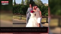 Franck Dubosc s'immisce sur les photos de mariage d'un couple (vidéo)