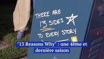 """""""13 Reasons Why"""" va revenir pour une 4ème et ultime saison"""