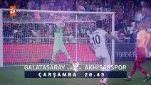 Galatasaray - Akhisarspor Süper Kupa Maçı 7 Ağustos 20_45'te atv'de