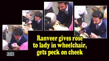 Ranveer gives rose to lady in wheelchair, gets peck on cheek