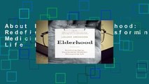 About For Books  Elderhood: Redefining Aging, Transforming Medicine, Reimagining Life  Best