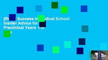 [Read] Success in Medical School: Insider Advice for the Preclinical Years  For Free