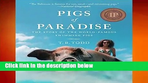 Full E-book  Pigs of Paradise: The Story of the World-Famous Swimming Pigs Complete