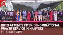 RUTO IN NANYUKI FOR INTER-DENOMINATIONAL PRAYER SERVICE