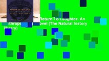 About For Books  Return To Laughter: An Anthropological Novel (The Natural history library)
