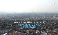 Jakarta Mati Listrik, Kualitas Udara Membaik