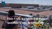 """États-Unis : La tuerie d'El Paso qualifiée """"d'acte de terrorisme intérieur"""""""