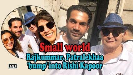Small world: Rajkummar, Patralekhaa 'bump' into Rishi Kapoor