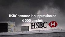 HSBC annonce la suppression de 4 000 emplois