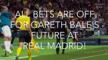 All bets are off for Gareth Bale's future at Real Madrid!
