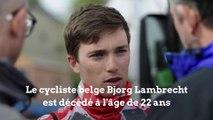 Le cycliste belge Bjorg Lambrecht est décédé à l'âge de 22 ans