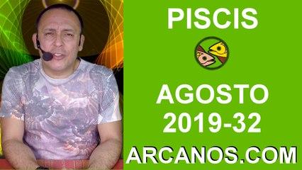 HOROSCOPO PISCIS - Semana 2019-32 Del 4 al 10 de agosto de 2019 - ARCANOS.COM